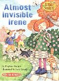 Almost Invisible Irene