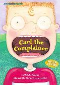 Carl the Complainer