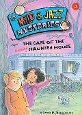 The Case of the Haunted Haunted House (Milo and Jazz Mysteries)