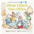 Oliver Otter's Own Office (Animal Antics a to Z)