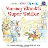 Sammy Skunk's Super Sniffer (Animal Antics A to Z)