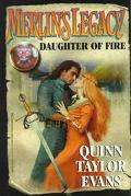Merlin's Legacy: Daughter of Fire