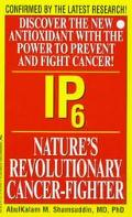IP-6: Nature's Revolutionary Cancer-Fighter
