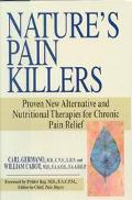 Nature's Pain Killers Proven New Alternative and Nutritional Therapies for Chronic Pain Relief