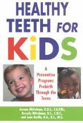 Healthy Teeth for Kids A Preventive Program  Prebirth Through the Teens