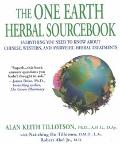 One Earth Herbal Sourcebook Everything You Need to Know About Chinese, Western, and Ayurvedi...