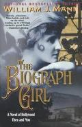 Biograph Girl: A Novel of Hollywood Then and Now - William J. Mann - Paperback