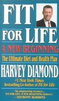 Fit for Life A New Beginning  The Ultimate Diet and Health Plan