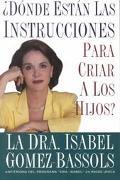 Donde Estan Las Instrucciones Para Criar a Los Hijos? / Where Is The Instruction Manual For ...