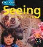 Seeing in Living Things (Senses (Heinemann))
