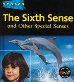 The Sixth Sense and Other Special Senses (Senses (Heinemann))