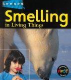 Smelling in Living Things (Senses (Heinemann))