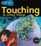 Touching in Living Things (Senses (Heinemann))
