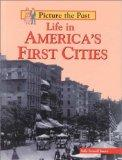 Life in America's First Cities (Picture the Past)