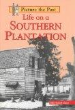 Life on a Southern Plantation (Picture the Past)