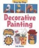 Decorative Painting (Step by Step (Heinemann Library))