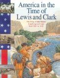 Lewis and Clark: The Story of Our Nation from Coast to Coast, from 1801 to 1850 (America in ...