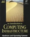 Introduction to Computing Infrastructure Hardware and Operating Systems