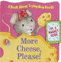 More Cheese, Please!: A Book about Trying New Foods - Sue Kueffner - Board Book - BOARD