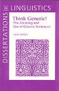 Think Generic! The Meaning and Use of Generic Sentences