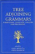 Tree Adjoining Grammars Formalisms, Linguistic Analysis and Processingperties