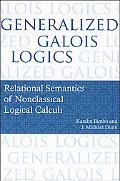 Generalized Galois Logics: Relational Semantics of Nonclassical Logical Calculi