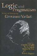 Logic and Pragmatism: Selected Essays by Giovanni Vailati (Center for the Study of Language ...