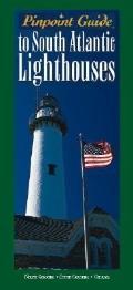 Pinpoint Guide to South Atlantic Lighthouses : North Carolina, South Carolina, Georgia