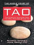 Whole Heart of Tao The Complete Teachings from the Oral Tradition of Lao-Tzu