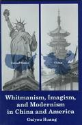 Whitmanism, Imagism, and Modernism in China and America