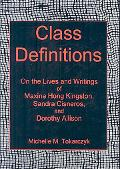 Class Definitions: On the Lives and Writings of Maxine Hong Kingston, Sandra Cisneros, and D...
