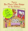 There's No Place like Home for the Holidays: Stories, Poems, and Family Fare