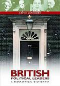 British Political Leaders: A Biographical Dictionary - Keith Laybourn - Hardcover