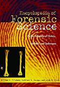 Forensic Science An Encyclopedia of History, Methods, and Techniques
