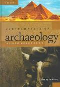 Encyclopedia of Archaeology: The Great Archaeologists