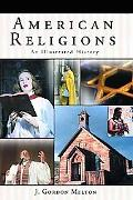 American Religions An Illustrated History