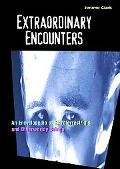 Extraordinary Encounters: An Encyclopedia of Extraterrestrial and Otherworldy Beings - Jerom...