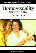 Homosexuality and the Law: Adictionary - Chuck Stewart - Hardcover