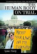 Human Body on Trial A Handbook With Casesbook With Cases, Laws and Documents