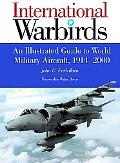 International Warbirds: An Illustrated Guide to World Military Aircraft, 1914-2000, Vol. 1