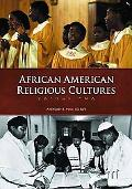 African American Religious Cultures (2 Vol. Set)