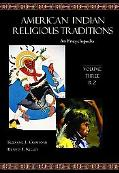 American Indian Religious Traditions An Encyclopedia