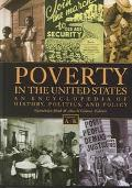 Poverty in The United States An Encyclopedia of History, Politics, and Policy