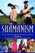 Shamanism An Encyclopedia of World Beliefs, Practices, and Culture