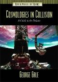 Cosmologies in Collision A Guide to the Debates