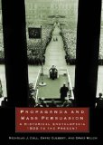 Propaganda and Mass Persuasion: A Historical Encyclopedia, 1500 to the Present