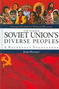 Former Soviet Union's Diverse Peoples A Reference Sourcebook