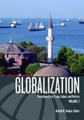 Globalization Encyclopedia of Trade, Labor, And Politics
