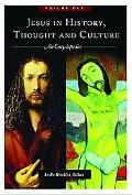 Jesus in History, Thought, and Culture An Encyclopedia