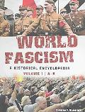 World Fascism A Historical Encyclopedia